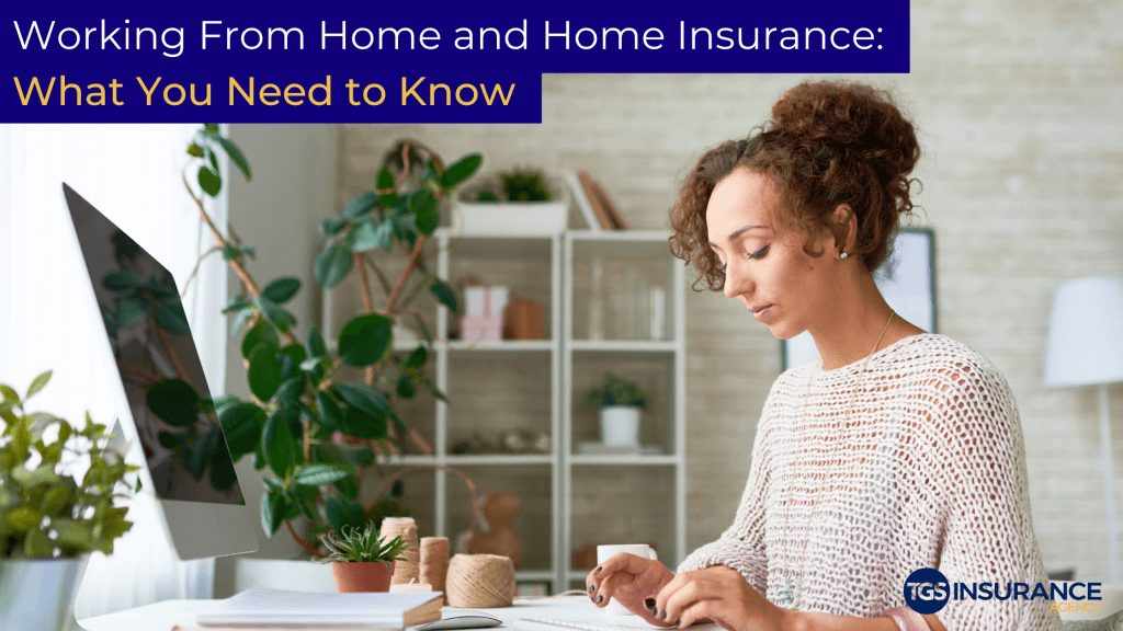 what you need to know about working from home and home insurance